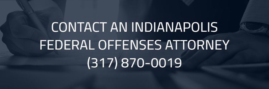 Indianapolis Federal Offenses Attorney